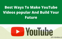 Best Ways To Make YouTube Videos popular And Build Your Future