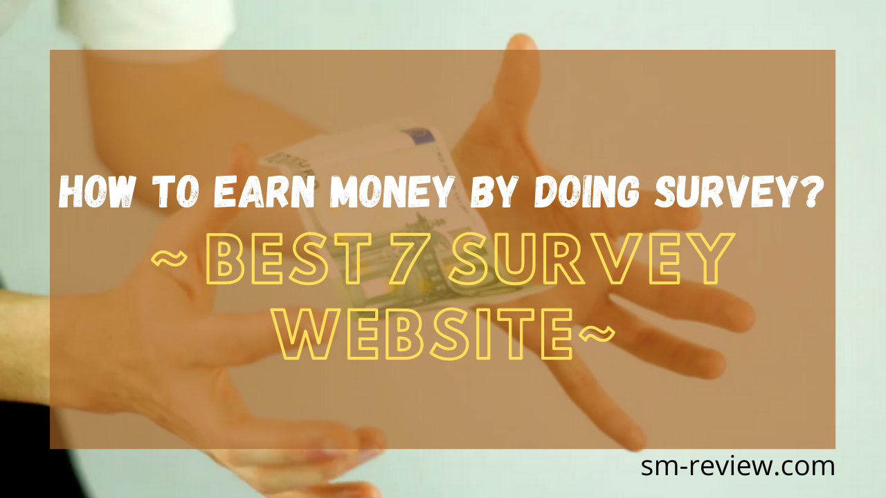 How To Earn Money By Doing Survey? ~Best 7 Survey Website~