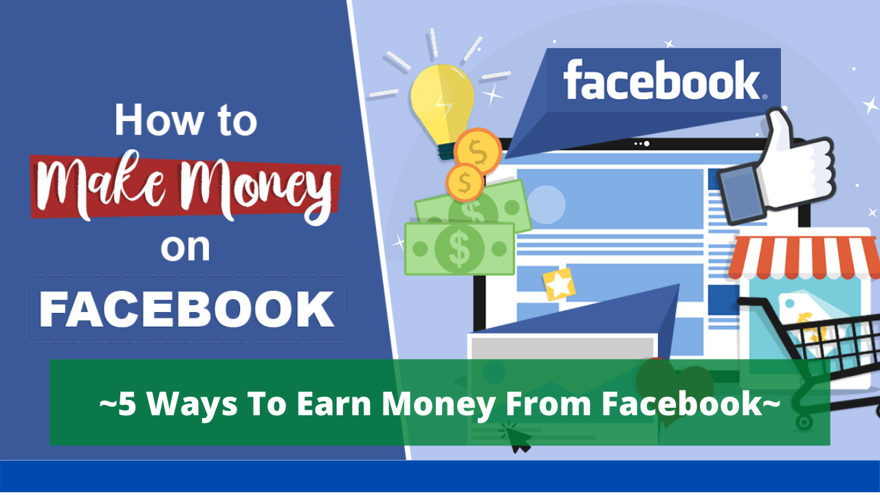 How To Earn Money Using Facebook? ~ 5 Ways To Earn Money From Facebook ~