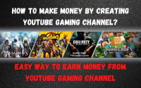 How To Make Money By Creating YouTube Gaming Channel? ~Make Money Online~
