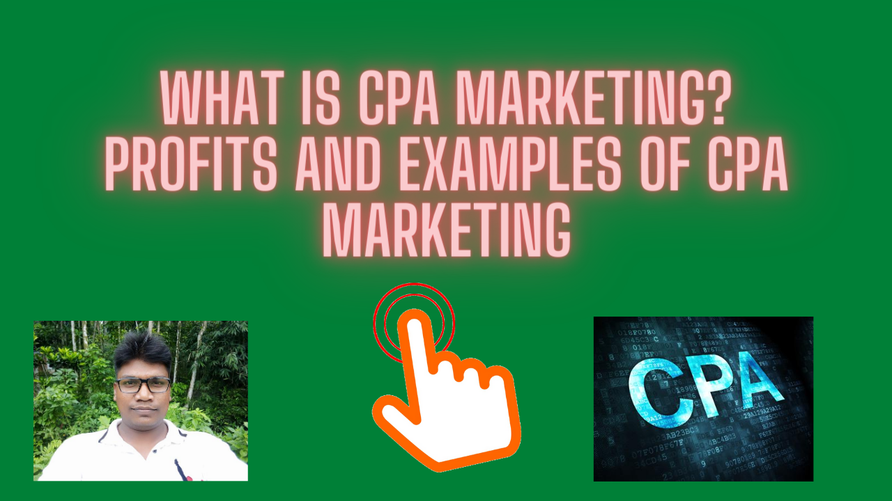 What Is CPA Marketing ? Profits And Examples Of CPA Marketing