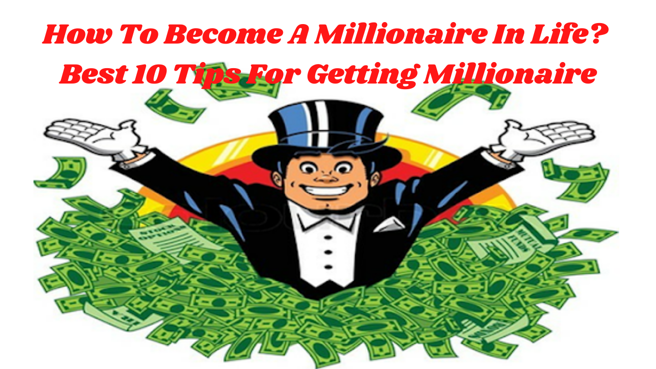 How To Become A Millionaire In Life
