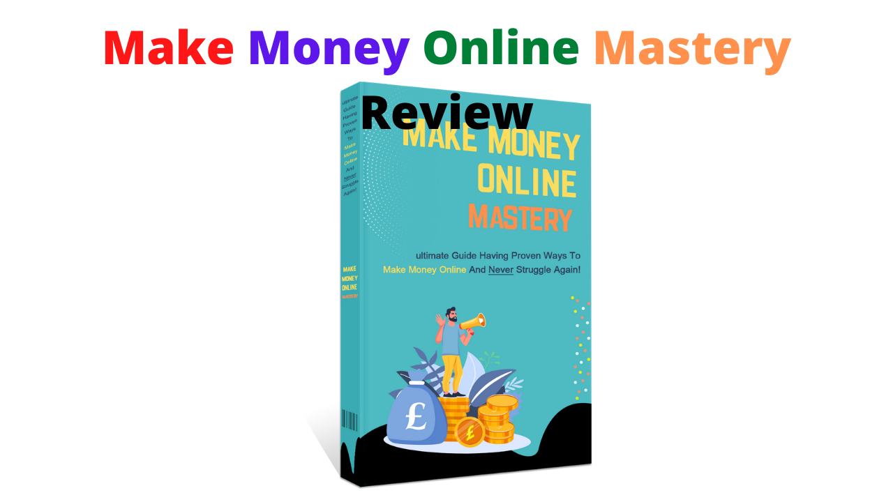 Make Money Online Mastery Review