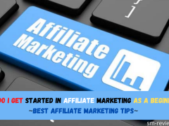 How Do I Get Started In Affiliate Marketing As A Beginner