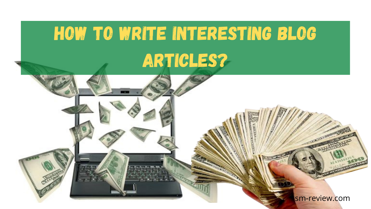 How To Write Interesting Blog Articles
