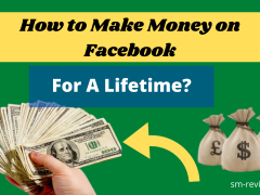 How To Make Money On Facebook For A Lifetime