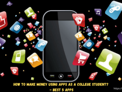 How To Make Money Using Apps As A College Student