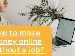 How To Make Money Online Without A Job